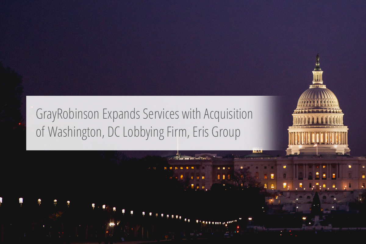 GrayRobinson Expands Services with Acquisition of Washington DC Lobbying Firm